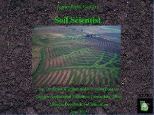 Agricultural Careers Soil Scientist By Dr Frank Flanders