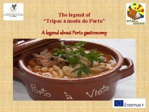 The legend of Tripas moda do Porto A