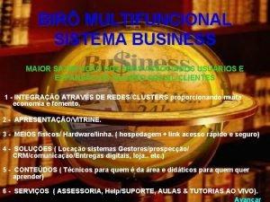 BIR MULTIFUNCIONAL SISTEMA BUSINESS MAIOR SATISFAO DOS SEUS