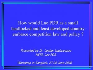 How would Lao PDR as a small landlocked