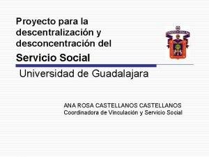Proyecto para la descentralizacin y desconcentracin del Servicio