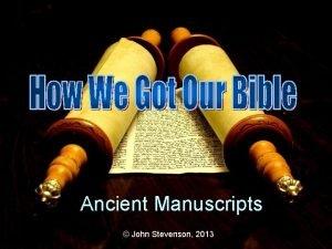 Ancient Manuscripts John Stevenson 2013 Original Manuscript Copy