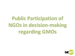 Public Participation of NGOs in decisionmaking regarding GMOs