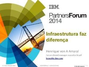 Infraestrutura faz diferena Henrique von A Amaral Servers
