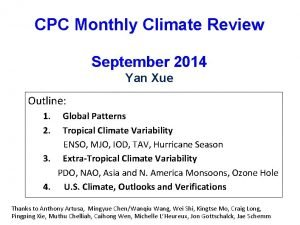 CPC Monthly Climate Review September 2014 Yan Xue