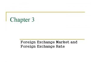Chapter 3 Foreign Exchange Market and Foreign Exchange