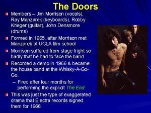 The Doors Members Jim Morrison vocals Ray Manzarek