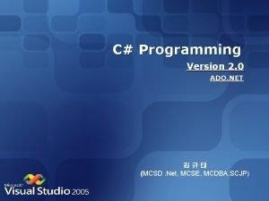 C Programming Version 2 0 ADO NET MCSD