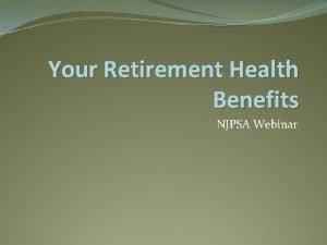 Your Retirement Health Benefits NJPSA Webinar Retirement Health