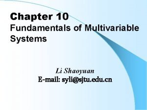 Chapter 10 Fundamentals of Multivariable Systems Li Shaoyuan