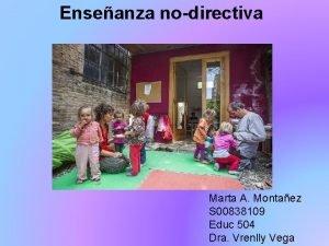 Enseanza nodirectiva Marta A Montaez S 00838109 Educ