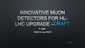 INNOVATIVE MUON DETECTORS FOR HLDRAFT LHC UPGRADE DRAFT