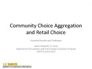 Community Choice Aggregation and Retail Choice Potential Benefits