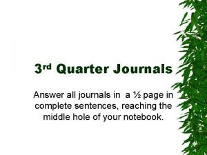3 rd Quarter Journals Answer all journals in