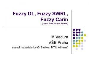 Fuzzy DL Fuzzy SWRL Fuzzy Carin report from