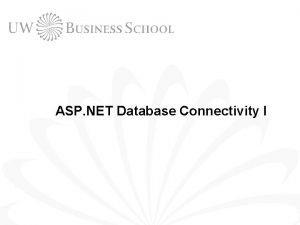 ASP NET Database Connectivity I 2 Outline Database