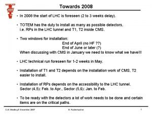 Towards 2008 In 2008 the start of LHC