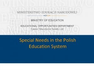 MINISTRY OF EDUCATIONAL OPPORTUNITIES DEPARTMENT Special Educational Needs