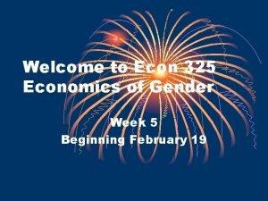 Welcome to Econ 325 Economics of Gender Week