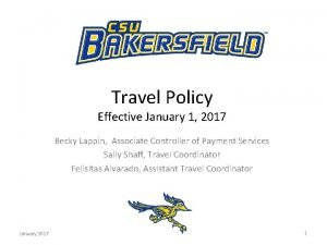 Travel Policy Effective January 1 2017 Becky Lappin