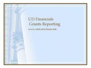 UD Financials Grants Reporting www udel edufinancials Grants