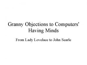 Granny Objections to Computers Having Minds From Lady