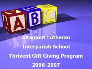 Altamont Lutheran Interparish School Thrivent Gift Giving Program