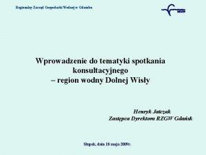 Regionalny Zarzd Gospodarki Wodnej w Gdasku Wprowadzenie do