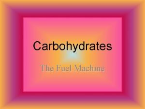 Carbohydrates The Fuel Machine Chemical Elements in Carbohydrates