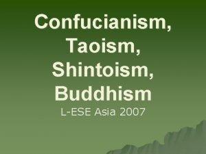 Confucianism Taoism Shintoism Buddhism LESE Asia 2007 Confucianism