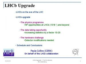 LHCb Upgrade LHCb on the eve of the