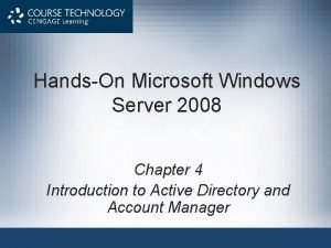 HandsOn Microsoft Windows Server 2008 Chapter 4 Introduction