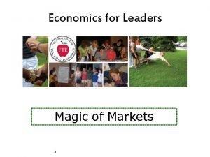 Economics for Leaders Magic of Markets Economics for
