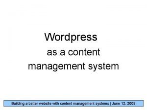 Wordpress as a content management system Building a