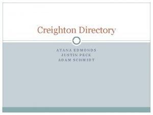 Creighton Directory AYANA EDMONDS JUSTIN PECK ADAM SCHMIDT
