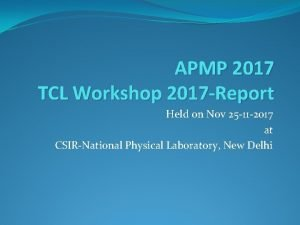 APMP 2017 TCL Workshop 2017 Report Held on