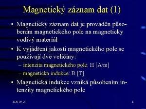 Magnetick zznam dat 1 Magnetick zznam dat je
