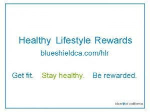 Healthy Lifestyle Rewards blueshieldca comhlr Get fit Stay