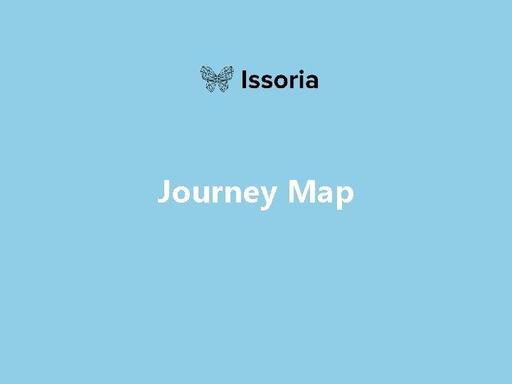 Journey Map Journey Map The journey map is