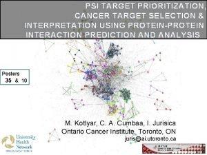 PSI TARGET PRIORITIZATION CANCER TARGET SELECTION INTERPRETATION USING