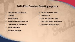 2016 INW Coaches Meeting Agenda 1 Welcome and