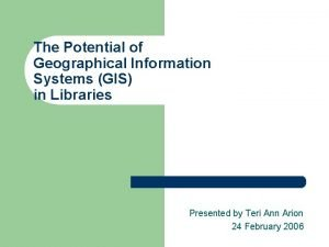The Potential of Geographical Information Systems GIS in