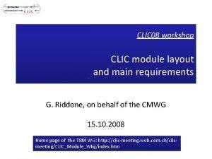 CLIC 08 workshop CLIC module layout and main