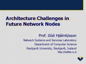 Architecture Challenges in Future Nodes Network Nodes Prof