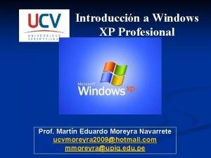 Introduccin a Windows XP Profesional Prof Martn Eduardo