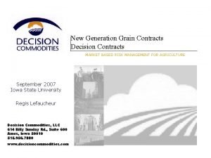 New Generation Grain Contracts Decision Contracts MARKET BASED