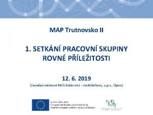 MAP Trutnovsko II 1 SETKN PRACOVN SKUPINY ROVN