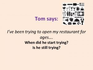 Tom says Ive been trying to open my