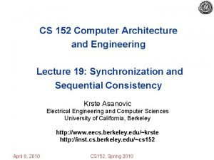 CS 152 Computer Architecture and Engineering Lecture 19