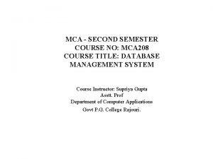 MCA SECOND SEMESTER COURSE NO MCA 208 COURSE